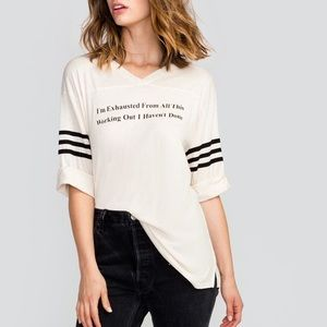 NWT Wildfox I'm Exhausted Working Out Tee